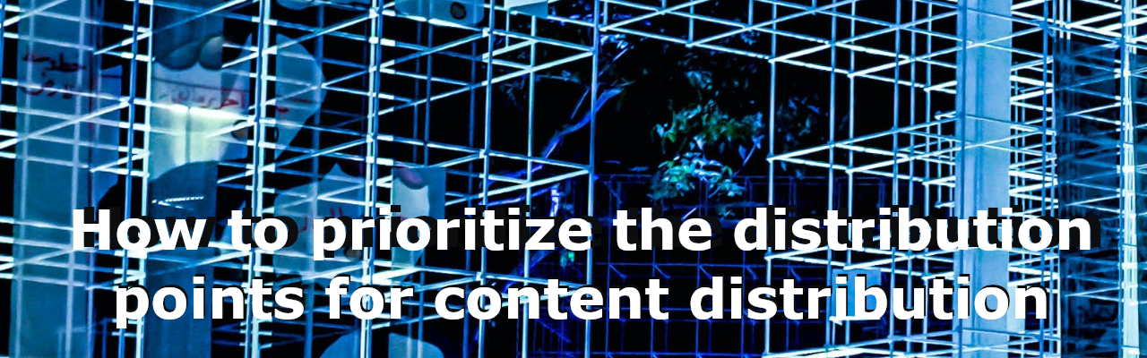 How to prioritize the distribution points for content distribution